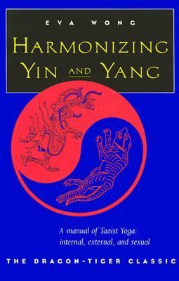 Harmonizing Yin & Yang The Dragon-Tiger Classic