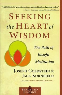 Seeking the Heart of Wisdom The Path of Insight Meditation
