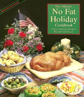 Almost No-Fat Holiday Cookbook Festive Vegetarian Recipes