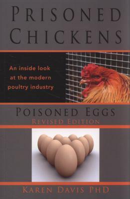 Prisoned Chickens Poisoned Eggs: An Inside Look at Modern Poultry Industry - Davis, Karen pdf epub
