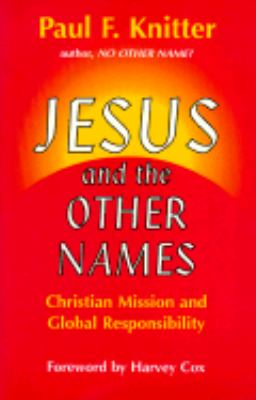Jesus and the Other Names Christian Mission and Global Responsibility