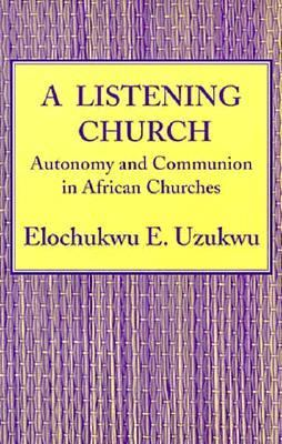 Listening Church Autonomy and Communion in African Churches