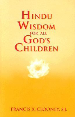 Hindu Wisdom for All God's Children