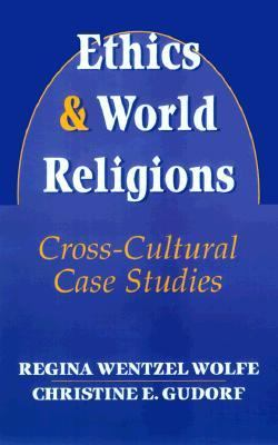 Ethics and World Religions Cross-Cultural Case Studies