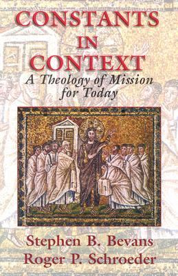 Constants in Context A Theology of Mission for Today