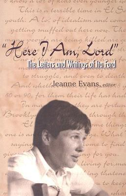 Here I Am, Lord The Letters And Writings of Ita Ford
