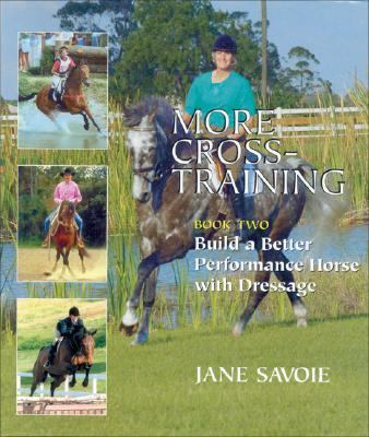 More Cross-Training Build a Better Athlete With Dressage