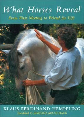 What Horses Reveal From First Meeting to Friend for Life