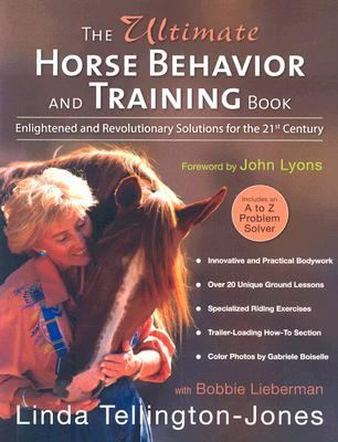 Ultimate Horse Behavior And Training Book Enlightened And Revolutionary Solutions for the 21st Century