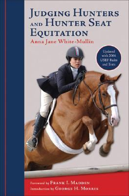 Judging Hunters And Hunter Seat Equitation A Comprehensive Guide for Exhibitors and Judges