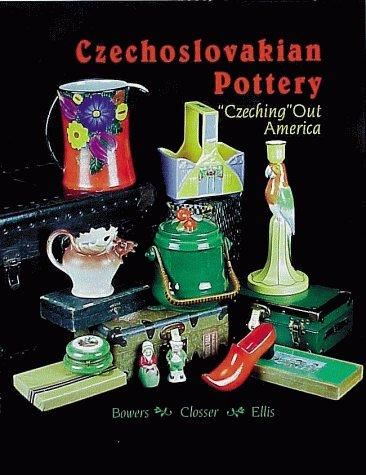 "Czechoslovakian Pottery: ""Czeching"" Out America"