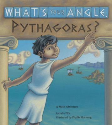 What's Your Angle, Pythagoras? A Math Adventure