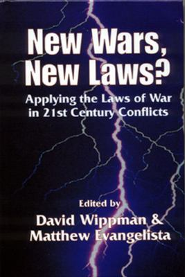 New Wars, New Laws? Applying Laws of War in 21st Century Conflicts