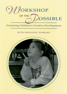 Workshop of the Possible Nurturing Children's Creative Development
