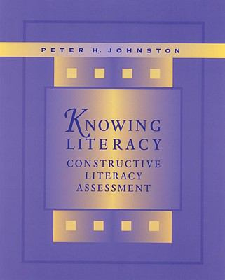 Knowing Literacy Constructive Literacy Assessment