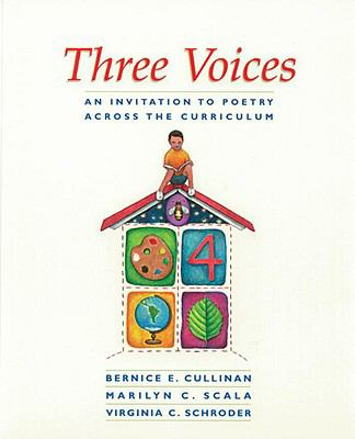 Three Voices An Invitation to Poetry Across the Curriculum
