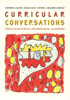 Curricular Conversations Themes in Multilingual and Monolingual Classrooms