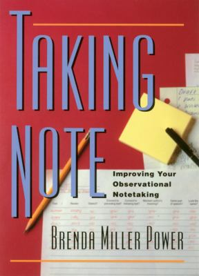 Taking Note Improving Your Observational Notetaking