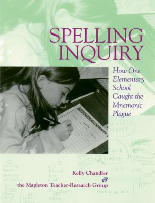 Spelling Inquiry How One Elementary School Caught the Mnemonic Plague