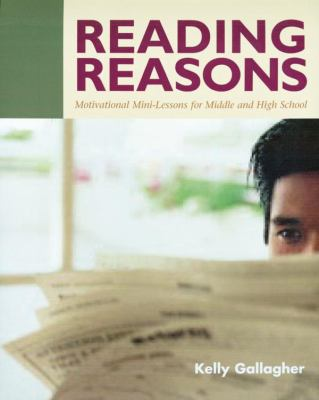 Reading Reasons Motivational Mini-Lessons for Middle and High School
