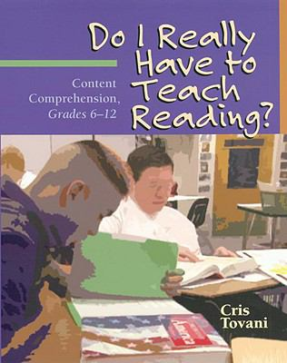 Do I Really Have to Teach Reading? Content Comprehension, Grades 6-12