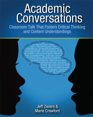 Academic Conversations : Classroom Talk That Fosters Critical Thinking and Content Understandings