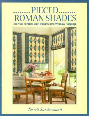 Pieced Roman Shades Turn Your Favorite Quilt Patterns into Window Hangings