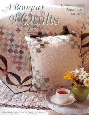 Bouquet of Quilts Garden-Inspired Projects for the Home