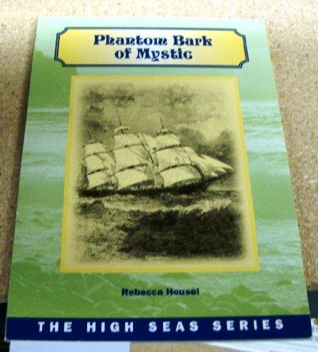 Phantom Bark of Mystic (the high sea series)