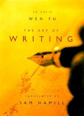 Art of Writing Lu Chi's Wen Fu