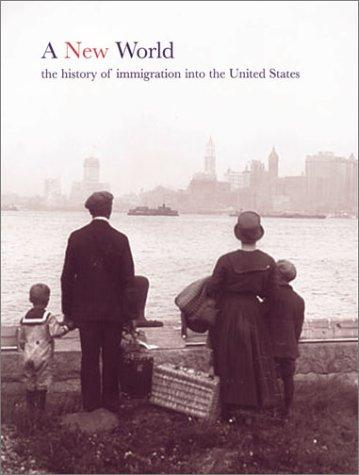 A New World: The History of Immigration to the United States