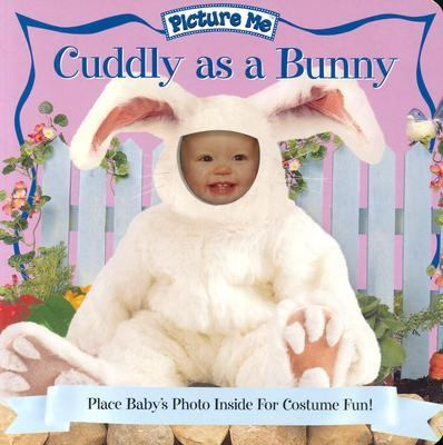 Picture Me Cuddly as a Bunny