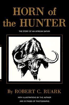 Horn of the Hunter The Story of an African Hunt