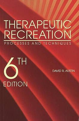 Therapeutic Recreation: Processes and Techniques, 6th Edition