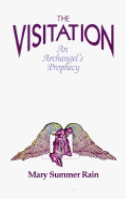 The Visitation: An Archangel's Prophecy - Mary Summer Rain - Paperback