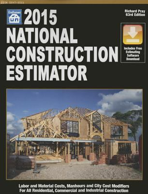 2015 National Construction Estimator : Labor and Material Costs, Manhours and City Cost Modifiers for All Residential, Commercial and Industrial Construction