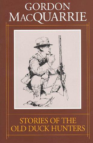 Stories of the Old Duck Hunters; More Stories of the Old Duck Hunters; Last Stories of the Old Duck Hunters