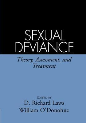 Sexual Deviance Theory, Assessment, and Treatment