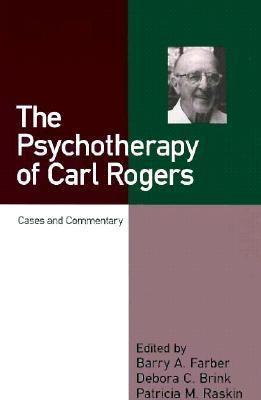 Psychotherapy of Carl Rogers Cases and Commentary