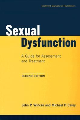 Sexual Dysfunction A Guide for Assessment and Treatment