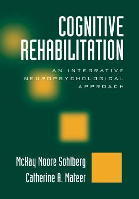 Cognitive Rehabilitation An Integrative Neuropsychological Approach