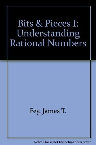 Bits & Pieces I: Understanding Rational Numbers