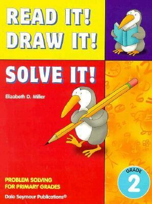 Read It! Draw It! Solve It! - Grade 2 Problem Solving for Primary Grades