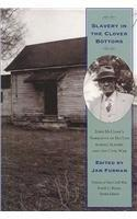 Slavery In Clover Bottoms: John Mcclines Narrative (Voices Of The Civil War)