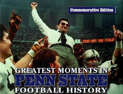 Greatest Moments in Penn State Football History Commemorative Edition