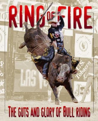 Ring of Fire The Guts and Glory of the Professional Bull Riding Tour