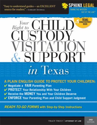 Child Custody, Visitation and Support in Texas, 2E