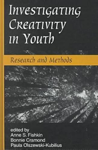 Investigating Creativity in Youth: Research and Methods (Perspectives on Creativity)