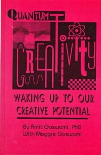 Quantum Creativity: Waking Up to Our Creative Potential (Perspectives on Creativity)