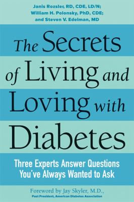 Secrets Of Living And Loving With Diabetes Three Experts Answer Questions You've Always Wanted To Ask